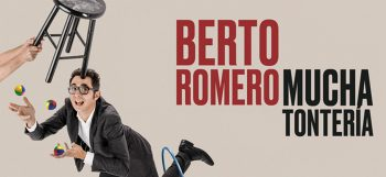 Berto Romero: mucha tontería